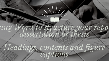 Using Word to structure your report, dissertation or thesis